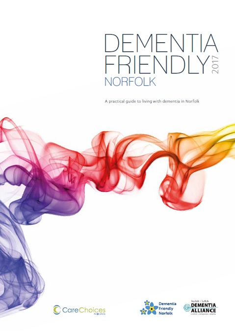 Dementia friendly Norfolk 2017 - a practical guide to living with dementia in Norfolk
